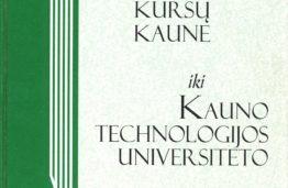 Nuo Aukštųjų kursų iki Kauno technologijos universiteto