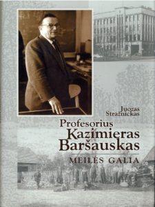 Profesorius Kazimieras Baršauskas: Meilės galia