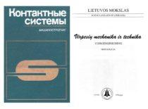 """1987 m. išspausdinta monografija """"Kontaktinės sistemos"""" (su bendraautoriais), 1998 m. – Lietuvos MA leidinys """"Virpesių mechanika ir technika"""""""